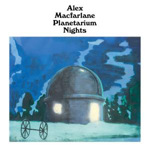 Alex Macfarlane - Planetarium Nights Ep [Hobbies Galore]