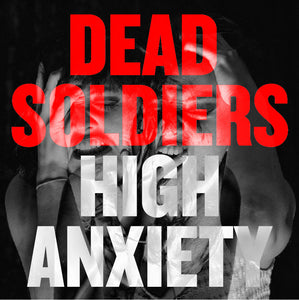 Dead Soldiers - High Anxiety