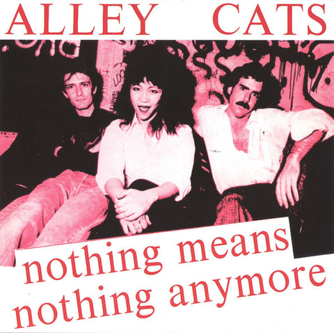 Alley Cats - Nothing Means Nothing