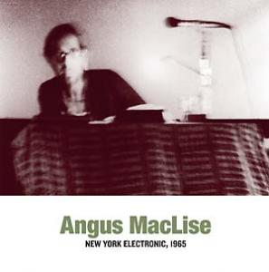 Angus Maclise- New York Electronic 1965