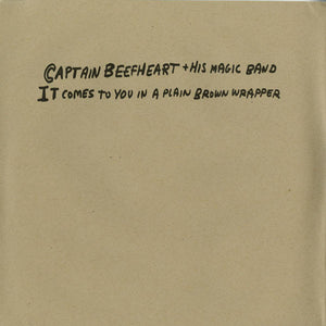Captain Beefheart & His Magic Band - It Comes To You In A Plain Brown Wrapper