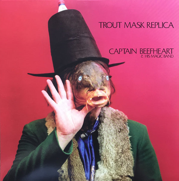 Captain Beefheart & HIs Magic Band - Trout Mask Replica