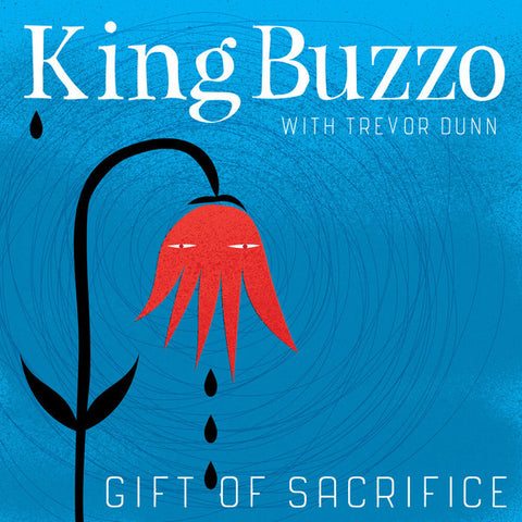 King Buzzo with Trevor Dunn ‎- Gift Of Sacrifice