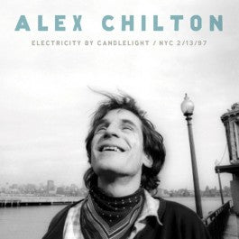 Alex Chilton - Electricity By Candlelight