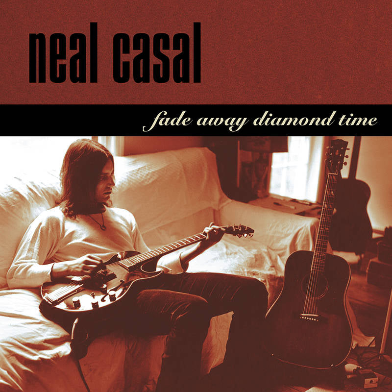 Neal Casal - Fade Away Diamond Time [RSD]