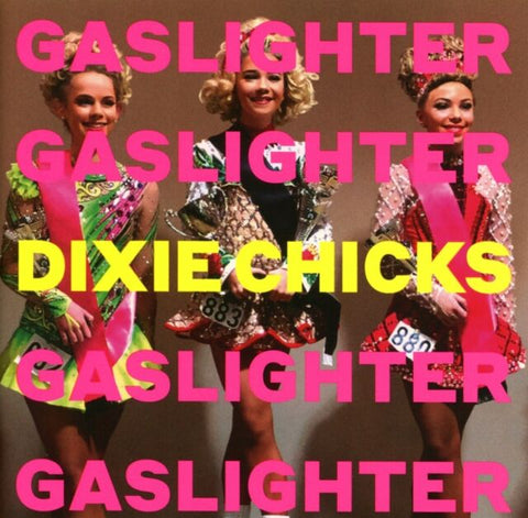 Chicks, The - Gaslighter