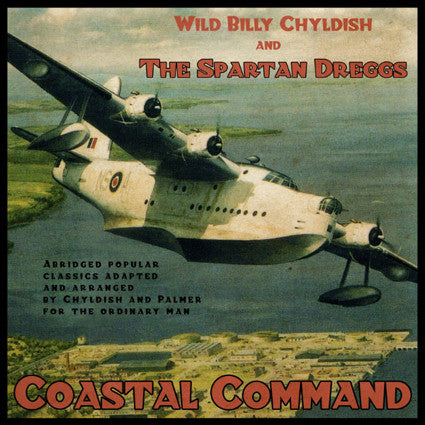 Wild Billy Chyldish And The Spartan Dreggs ‎- Coastal Command