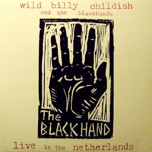 Wild Billy Childish And The Blackhands‎ - Live In The Netherlands