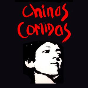 Chinas Comidas - Complete Studio Recordings '77-81