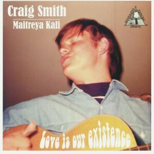 CRAIG SMITH / MAITREYA KALI – Love is Our Existence
