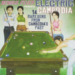 V/A - Dengue Fever: Electric Cambodia - 14 Rare Gems From Cambodia's Past