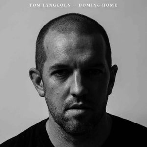 Tom Lyngcoln - Doming Home