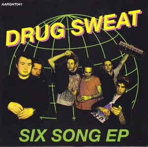Drug Sweat - Six Song E.P.