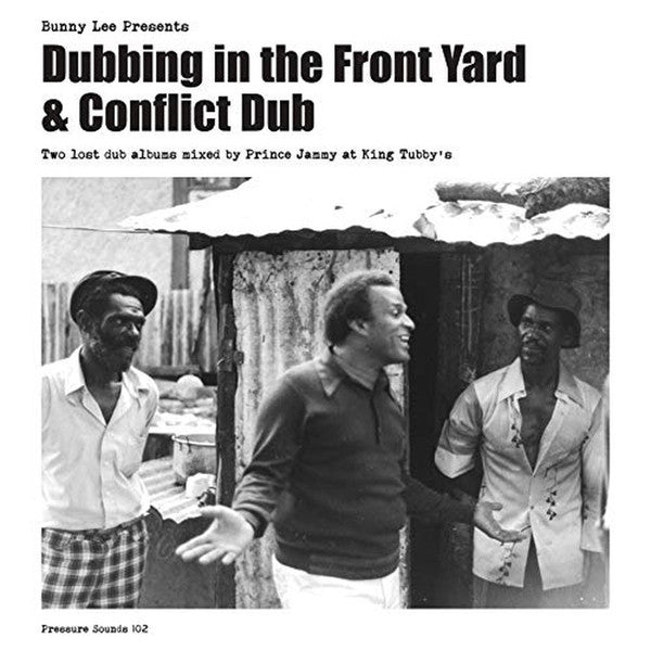 Bunny Lee, Prince Jammy & The Aggrovators ‎- Bunny Lee Presents Dubbing In The Front Yard + Conflict Dub