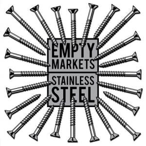 Empty Markets - Stainless Steel