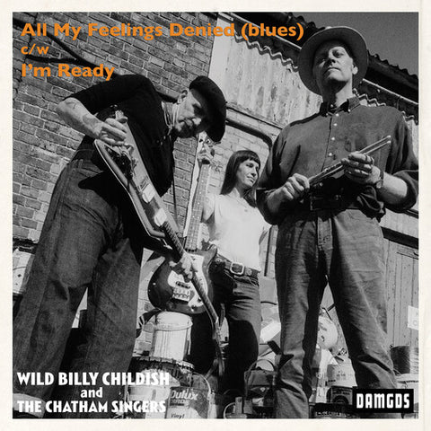 BILLY CHILDISH & CHATHAM SINGERS - All My Feelings Denied (Blues) 7""