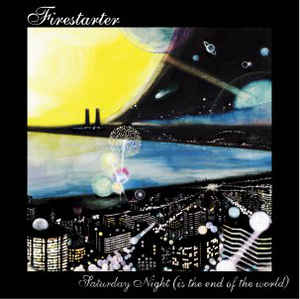 Firestarter - Saturday Night (Is The End Of the World) / Rock'n'Roll People