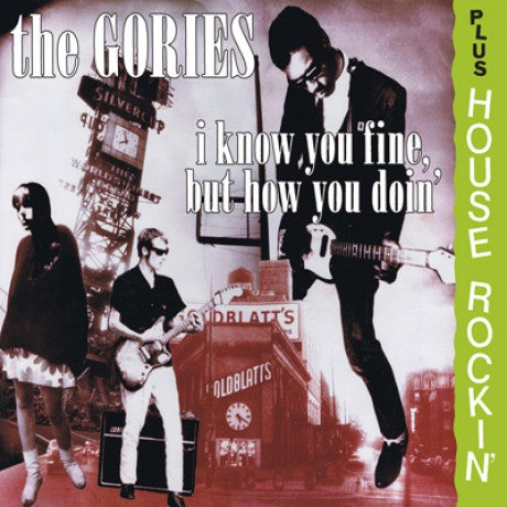 Gories - I Know You Fine... + Houserockin'