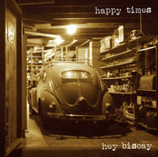 Happy Times - Hey Biscay