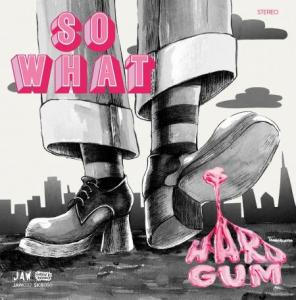 So What - Hard Gum