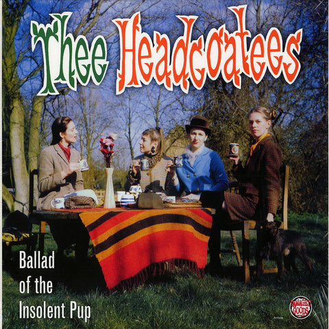 Thee Headcoatees - Ballad of The Insolent Pup