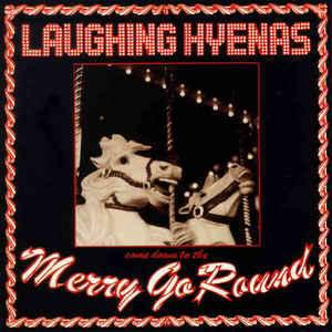 Laughing Hyenas - Merry Go Round