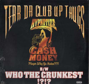 Tear Da Club Up Thugs ‎- Who The Crunkest / Hypnotize Cash Money