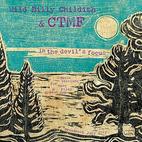 Billy Childish and the CTMF - In The Devil's Focus: 6music Sessions For Marc Riley