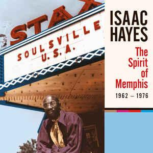 Isaac Hayes - The Spirit Of Memphis 1962-1976