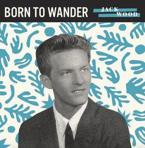 Jack Wood - Born To Wander