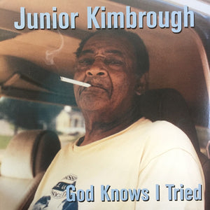 Junior Kimbrough - God Knows I Tried