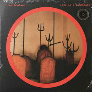 Don Howland Lp - Life Is A Nightmare