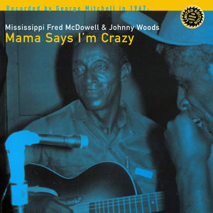 Fred Mcdowell & Johnny Woods - Mama Says I'm Crazy