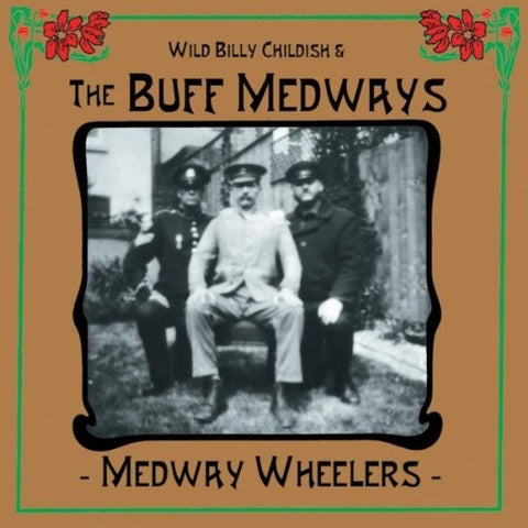 Wild Billy Childish & The Buff Medways - Medway Wheelers