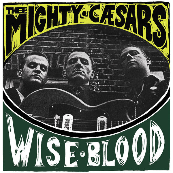 Thee Mighty Caesars - Wise Blood