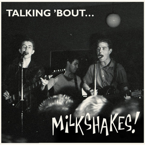 Mickey & The Milkshakes - Talking 'Bout... Milkshakes!