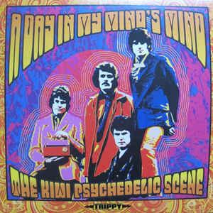 A Day In My Mind's Mind - The Kiwi Psychedelic Scene