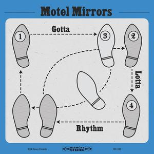 Motel Mirrors - Gotta Lotta Rhythm