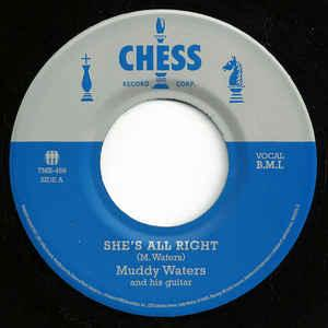 "Muddy Waters 7"" - She's All Right / Sad, Sad Day"