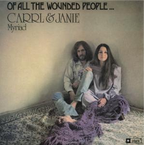 Carrl & Janie Myriad - Of All The Wounded People...