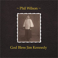Phil Wilson - God Bless Jim Kennedy [Slumberland]
