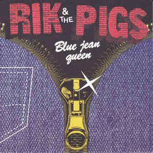 Rik And The Pigs - Blue Jean Queen