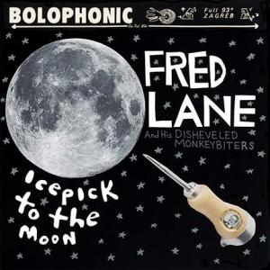 Reverend Fred Lane - Icepick To The Moon