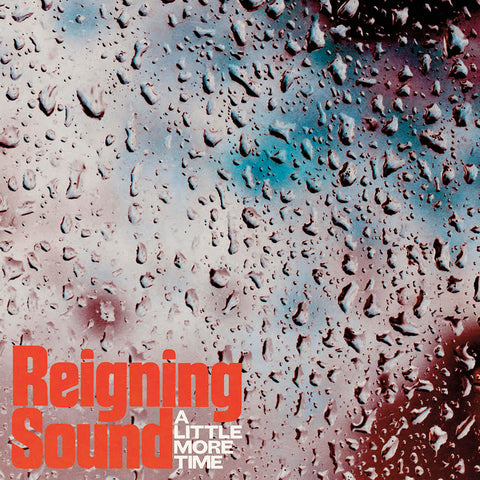 Reigning Sound - A Little More Time / Lonely Ghost PRE-ORDER - RELEASE DATE MARCH 5