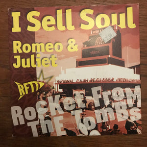 Rocket From the Tombs - I Sell Soul / Romeo & Juliet