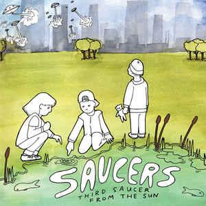 Saucers - Third Saucer From The Sun