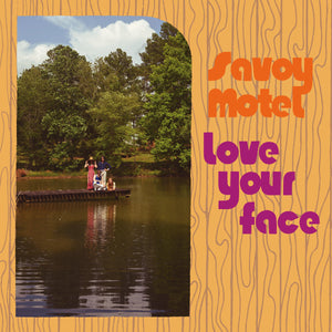 Savoy Motel - Love Your Face