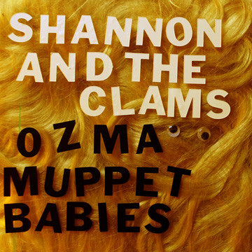 Shannon & The Clams - Ozma / Muppet Babies