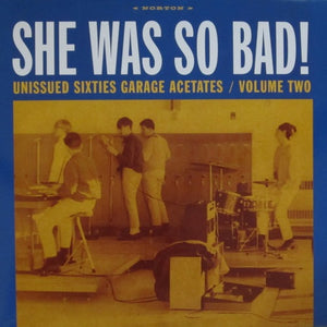 V/A - She Was So Bad: Unissued Sixties Garage Acetates Vol. 2