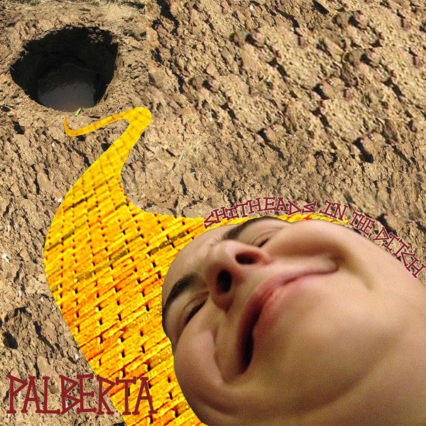 Palberta ‎- Shitheads In The Ditch